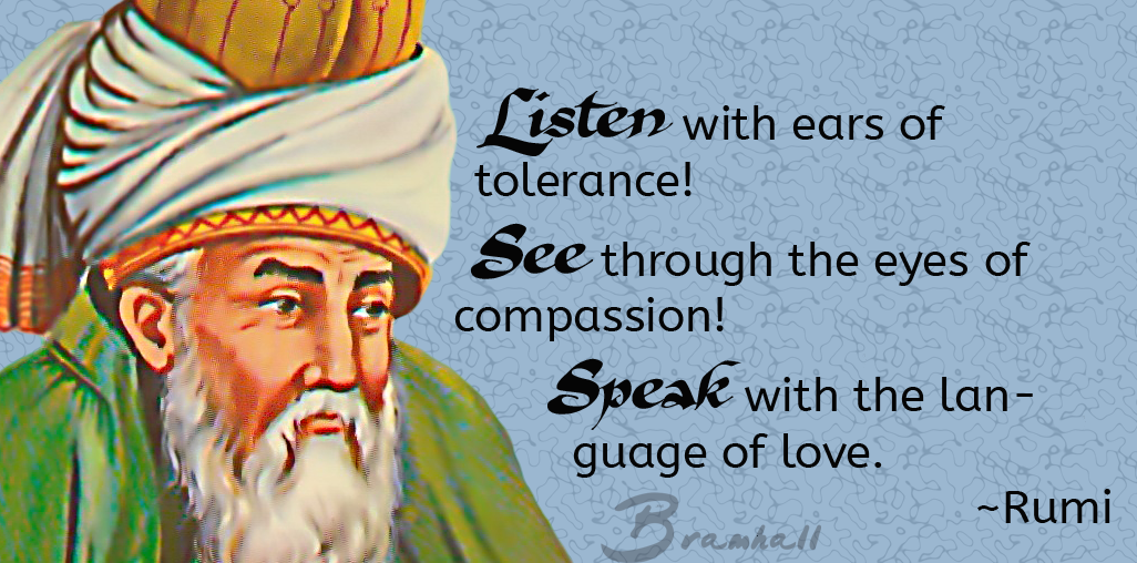 Rumi Listen, See, Speak quote
